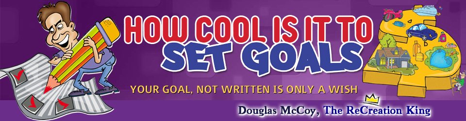 How Cool Is It To Set Goals | Douglas McCoy | ReCreation King